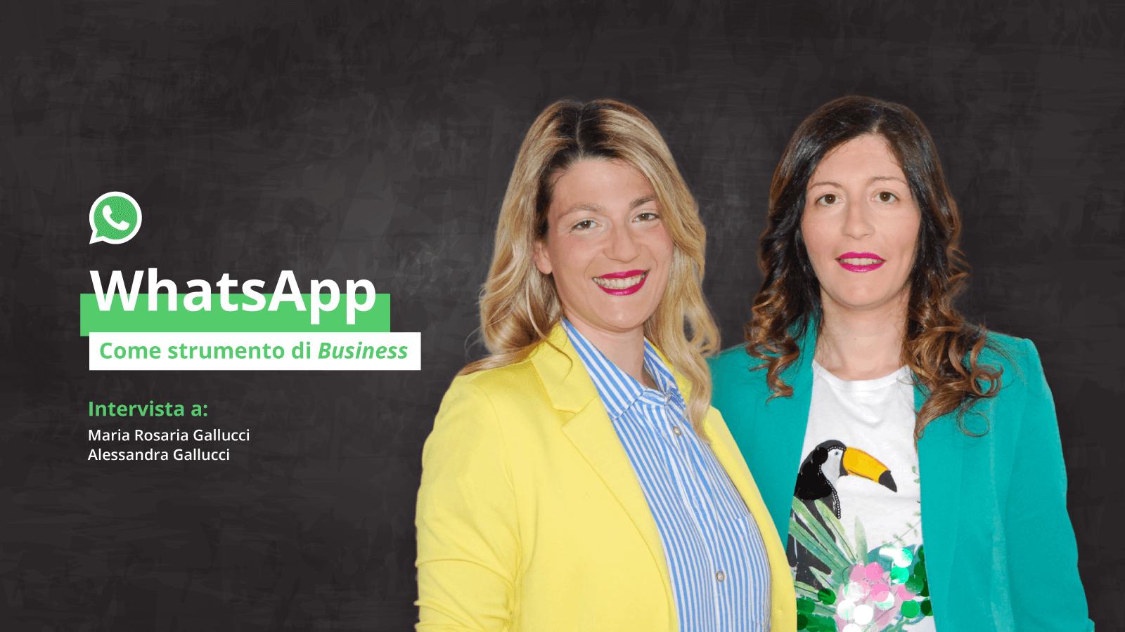 WhatsApp come strumento di Business: intervista a Maria Rosaria e Alessandra Gallucci